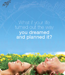 What if your life turned out the way you dreamed and planned it?