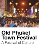 Old Phuket Town Festival A festival of Culture